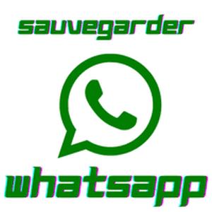 sauvegarder messages WhatsApp