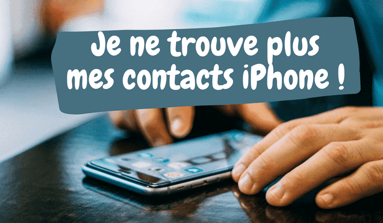 Contacts iPhone disparus