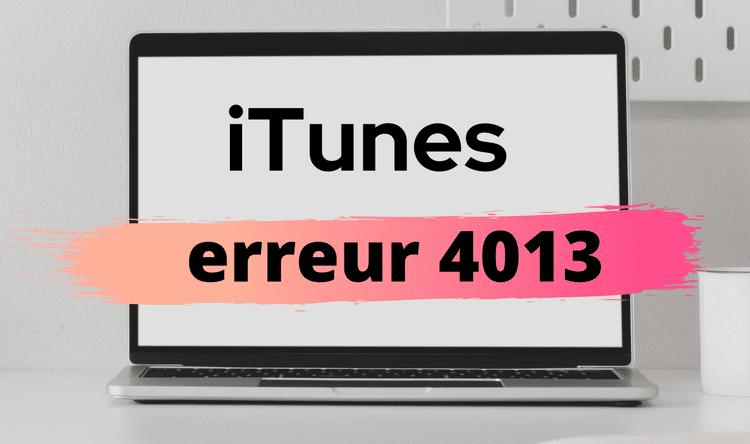 erreur iTunes 4013